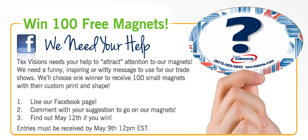 Win 100 Free Custom Magnets from Tex Visions!